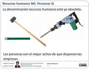 Recursos humanos NO. Personas SI