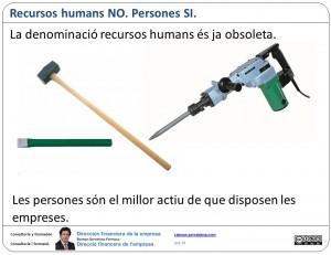 Recursos humans NO. Persones SI
